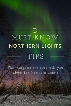 5 Things No One Ever Tells You About the Northern Lights #northernlights