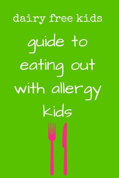 dairy free kids guide to eating out with allergy kids | dairyfreekids.ie