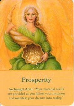 """Daily Inspiration, Archangel Ariel, Prosperity, """" Your material needs are provided as you follow your intuition and manifest your dreams into reality.""""  9/17/2013 soulfulheartreadings.com"""