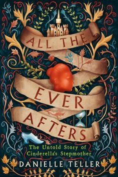 Book Feature - All the Ever Afters by Danielle Teller