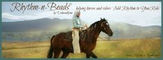 Rhythm-n-Beads® ...'helping horses and riders ~Add Rhythm To Your Ride®~ Email or PM me and we can start designing your set of rhythm beads today. Happy trails! rhythmnbeads@gmai... www.rhythm-n-bead... Made in the USA. Shipping worldwide for over 10 years!