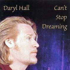 daryl hall | Can't Stop Dreaming (Daryl Hall, Walter Afanasieff, Dan Shea ...
