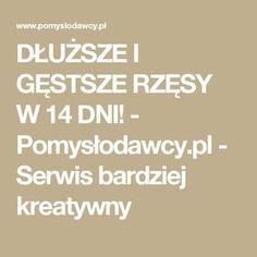 DŁUŻSZE I GĘSTSZE RZĘSY W 14 DNI! - Pomysłodawcy.pl - Serwis bardziej kreatywny