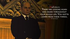 #WhiteyBulger: There are lessons again and again throughout your whole life. You gotta learn from these things.  More on: http://www.magicalquote.com/movie/black-mass/ #BlackMass #moviequotes