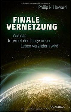Finale Vernetzung: Wie das Internet der Dinge unser Leben verändern wird…