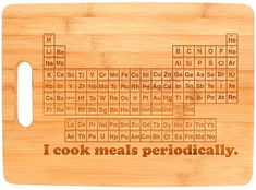 STEM Gifts I Cook Meals Periodically Nerdy Gag Gift Science Nerd Big Rectangle Bamboo Cutting Board