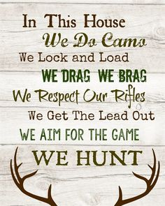 In this House.We Hunt Family Prints Jane Hunting Crafts, Hunting Stuff, Boys Hunting Room, Hunting Bedroom, Ammo Crafts, Hunting Signs, Deer Camp, Family Print, In This House We
