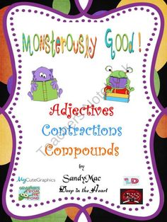 Monstrerously Good Adjectives, Contractions and Compounds product from SandyMac on TeachersNotebook.com