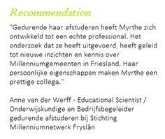 Recommendation: MSc. Anne van der Werff, Educational Scientist/ Onderwijskundige en bedrijfsbegeleider tijdens afstuderen bij Stichting Millenniumnetwerk Fryslân