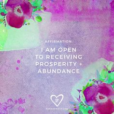 #AFFIRMATION: I am open to receiving prosperity and abundance.