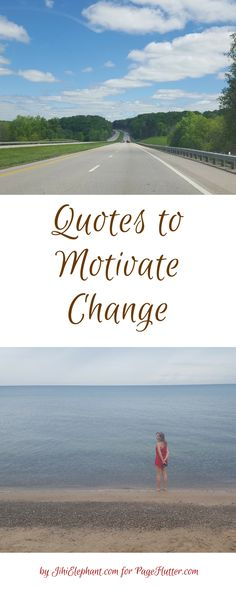 Quotes to motivate change can inspire you to be more productive and ambitious.