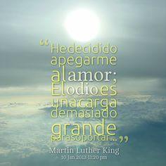 """""""He decidido apegarme al #Amor; El #Odio es una carga demasiado grande para soportar"""". #MartinLutherKing #FrasesCelebres @candidman"""