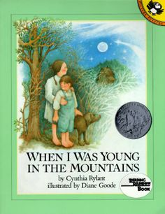 """""""When I Was Young in the Mountains"""" - Cynthia Rylant  (1982, Picture Books)"""