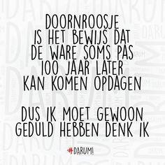 """""""#darum #geduld #doornroosje TAG EEN VRIJGEZEL"""""""