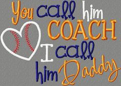 You call him coach, I call him Daddy 5X7 Embroidery design, baseballl applique, Uncles biggest fan