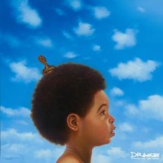 Listen to this. Drake. Nothing Was The Same.