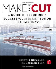 Amazon.com: Make the Cut: A Guide to Becoming a Successful Assistant Editor in Film and TV (9780240813981): Lori Coleman, Diana Friedberg: Books