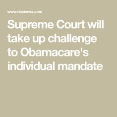 The Supreme Court said Monday that it will take up a legal challenge to Obamacare, agreeing to hear the case in its new term that begins in October. Circuit Court, Red State, Thing 1, House Of Representatives, Election Day, News Health, Nbc News, Supreme Court