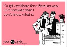 Would you find a gift certificate from your lover romantic? Who knows, maybe he would. Why not treat HIM to a Manzilian Wax. We can help you with both! Happy Valentines day, right? <3