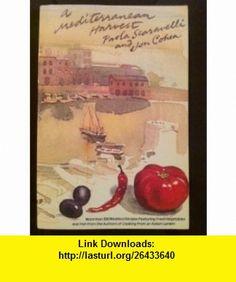 Mediterranean Harvest (9780525483731) Paola Scaravelli, Richard M. Cohen , ISBN-10: 052548373X  , ISBN-13: 978-0525483731 ,  , tutorials , pdf , ebook , torrent , downloads , rapidshare , filesonic , hotfile , megaupload , fileserve