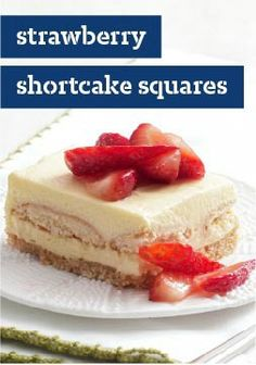 Strawberry Shortcake Squares – In true strawberry shortcake style, sweet and creamy vanilla layers are topped with fresh berries! Bonus—this dessert recipe can be made ahead for a summer party.