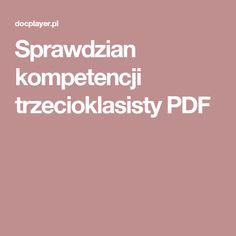 Sprawdzian kompetencji trzecioklasisty PDF Polish Language, Pdf, Education, Cuba, Educational Illustrations, Learning, Studying