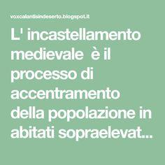 L' incastellamento medievale è il processo di accentramento della popolazione in abitati sopraelevati, avvenuto nella penisola ita...