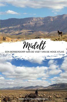 Midelt: een berberdorp aan de voet van de Hoge Atlas - Dutchie on the Road Stuff To Do, Things To Do, The Road, Countries To Visit, Travel Inspiration, Van, Explore, Mountains, Country