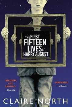 The First Fifteen Lives of Harry August by Claire North | 53 Books You Won't Be Able To Put Down