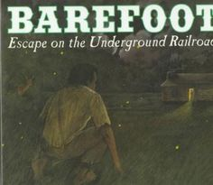 Cover image for Barefoot : escape on the underground railroad