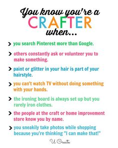 You Know You're a Crafter When... | U Create | Bloglovin'