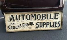 Original Hand-Painted Automobile and Gasoline Engine Supplies Trade Sign Vintage Kitchen Signs, Vintage Signs, Vintage Type, Door Signage, Vintage Advertising Signs, Signwriting, Primitive Signs, Country Signs, Garage Signs