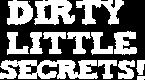 Dirty Little Secrets! - Stay at Home Mum