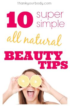 10 super simple and all natural beauty tips. Definitely save this for later!