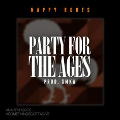 Nappy Roots - Party for the Ages (prod by SMKA) | Urbansteez