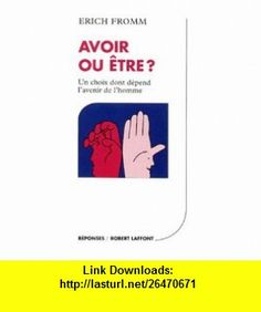 Avoir ou �tre ? (9782221001271) Erich Fromm , ISBN-10: 2221001273  , ISBN-13: 978-2221001271 ,  , tutorials , pdf , ebook , torrent , downloads , rapidshare , filesonic , hotfile , megaupload , fileserve