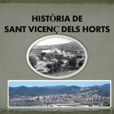 Sant Vicenç dels Horts, tot i tenir restes prehistòriques més antigues, té els seus primers signes de civilització en temps dels ibers, els quals es van pos. http://slidehot.com/resources/historia-de-sant-vicenc-dels-horts.33969/