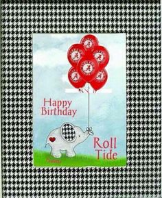 24 Best Alabama birthday cards images in 2019 | Roll tide