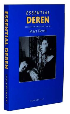 Essential Deren : collected writings on film by Maya Deren / edited with a preface by Bruce R. McPherson