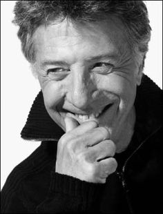 Dustin Hoffman...there's something about him. I think he's incredibly talented in acting....unreal really. I'd love to meet him.