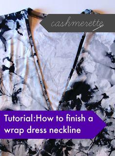 Tutorial: how to finish a wrap dress neckline |Cashmerette
