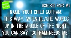 Yes and his middle name will be Wayne and his last name will be Grayson--- did you see what I did there I Am Batman, Batman Stuff, Batman Humor, Nightwing Young Justice, Lame Jokes, Best Superhero, Bat Man, The Dark Knight Rises, Batcave
