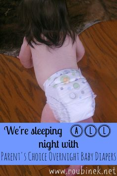 FInd out why I no longer have to worry about waking up to middle of the night diaper changes or morning diaper rashes with Parent's Choice Overnight Baby Diapers.
