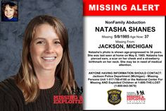 NATASHA SHANES, Age Now: 37, Missing: 05/08/1985. Missing From JACKSON, MI. ANYONE HAVING INFORMATION SHOULD CONTACT: Jackson Police Department (Michigan) - Missing Persons Unit 1-517-788-4100.