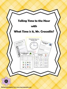 Telling Time to the Hour with What Time is it, Mr. Crocodile?