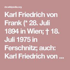 Karl Friedrich von Frank (* 28. Juli 1894 in Wien; † 18. Juli 1975 in Ferschnitz; auch: Karl Friedrich von Frank zu Döfering) war ein österreichischer  Privatgelehrter auf den Gebieten der Geschichte, Genealogie und Heraldik sowie Gutsbesitzer