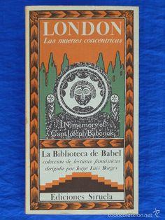 LAS MUERTES CONCÉNTRICAS. JACK LONDON. Siruela, La Biblioteca de Babel nº 1, Jorge Luis Borges, 1983 - Foto 1