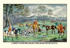 A Meet with His Grace the Duke of Rutiana 12x18 Giclee on canvas