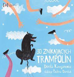 polska ilustracja dla dzieci: Nowość - 30 znikających trampolin