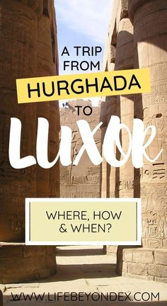 Planning a trip from Hurghada to Luxor? Here is all you need to know about the trips to Luxor from Hurghada. Hurghada Egypt, Egypt Culture, Egypt Fashion, Old Names, Visit Egypt, Egypt Travel, Red Sea, Luxor, Day Trip